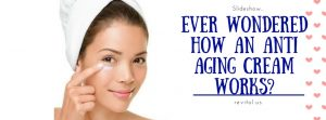 how-an-anti-aging-cream-works