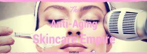 Anti-aging Skincare Empire