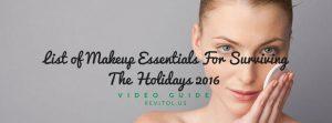 Makeup Essentials For Holidays