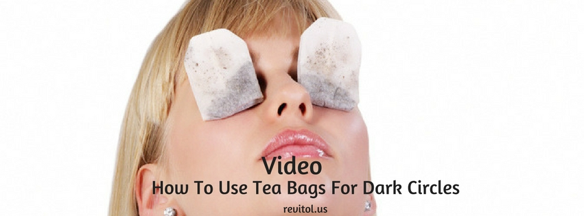 How To Use Tea Bags For Dark Circles
