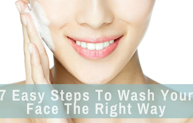 Wash Your Face The Right Way
