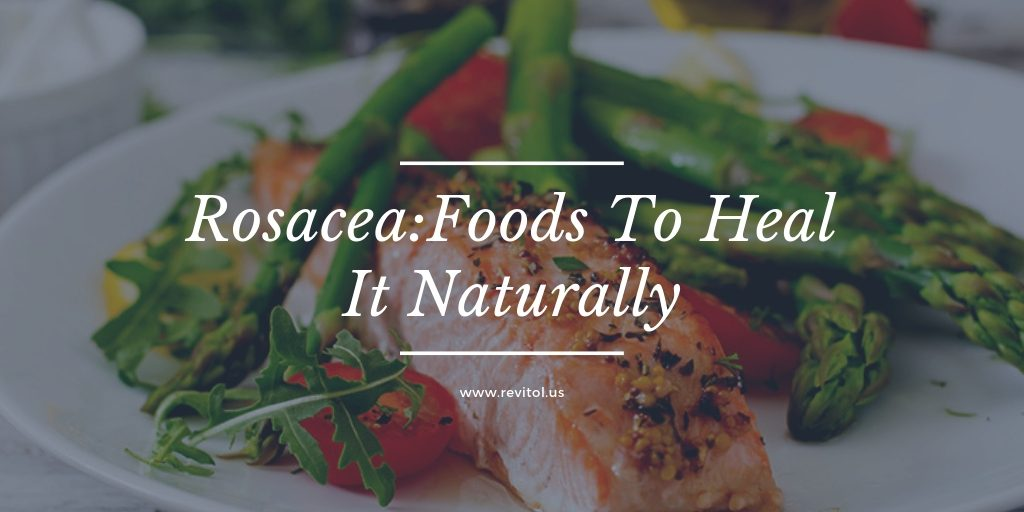 Rosacea: What Is It and Foods To Heal It Naturally
