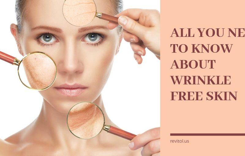 Anti aging, wrinkle free skin